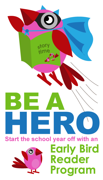 "Early Bird Reader ""Be a Hero"" Poster"